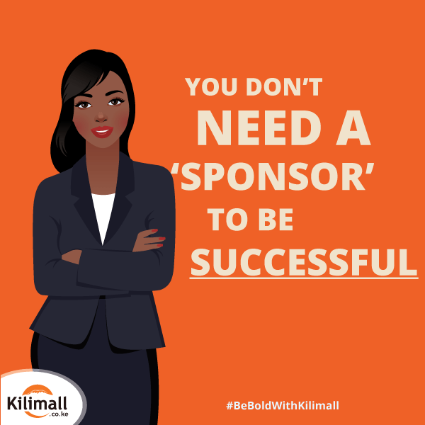 Be Bold women don't need sponsors Kilimall