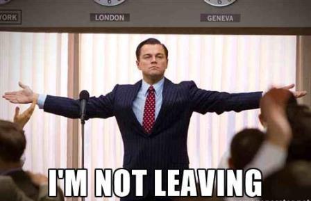i AM NOT LEAVING